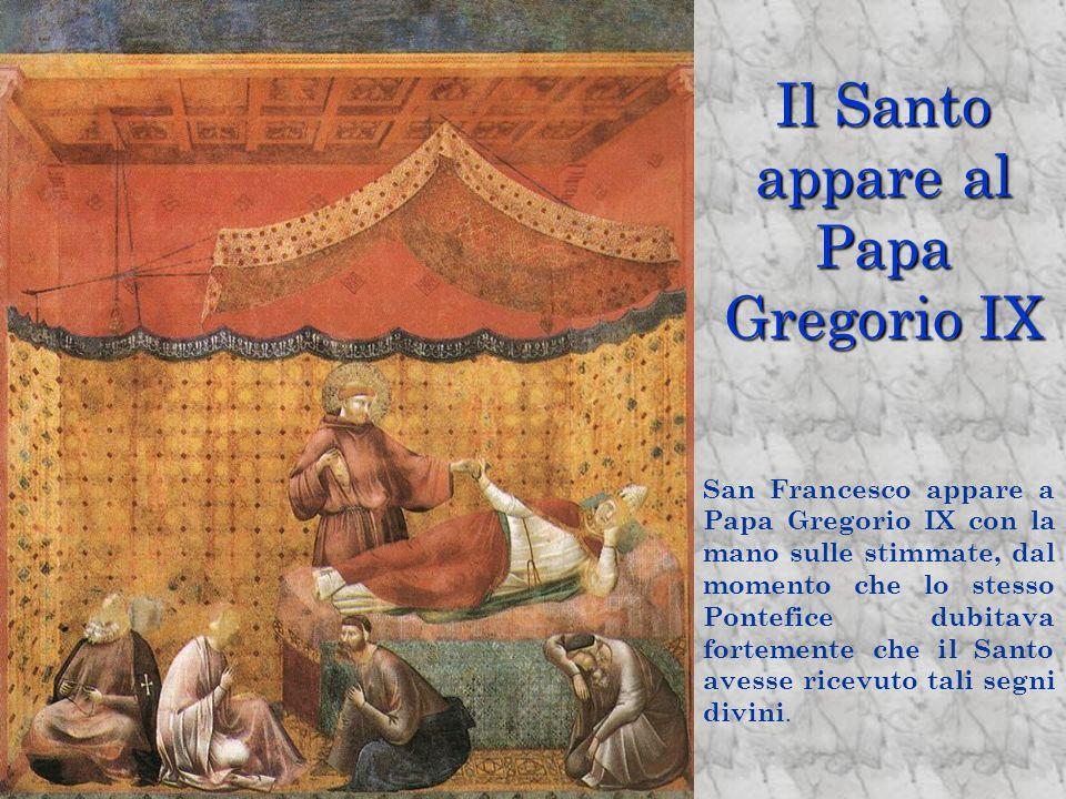 Il Santo appare al Papa Gregorio IX San Francesco appare a Papa Gregorio IX con la mano sulle stimmate, dal momento che lo stesso Pontefice dubitava f