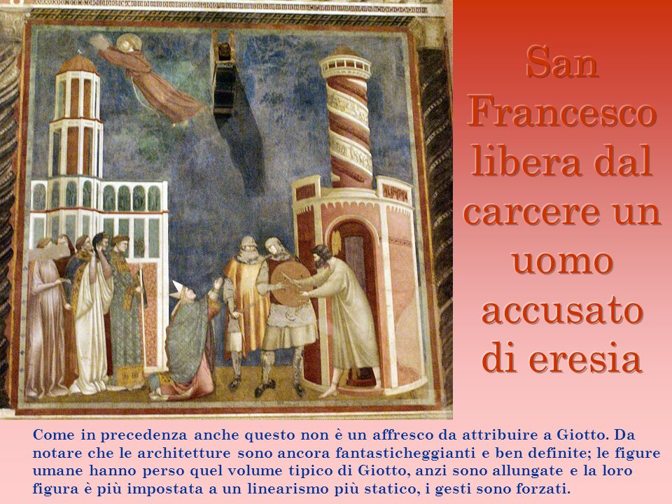 Come in precedenza anche questo non è un affresco da attribuire a Giotto. Da notare che le architetture sono ancora fantasticheggianti e ben definite;