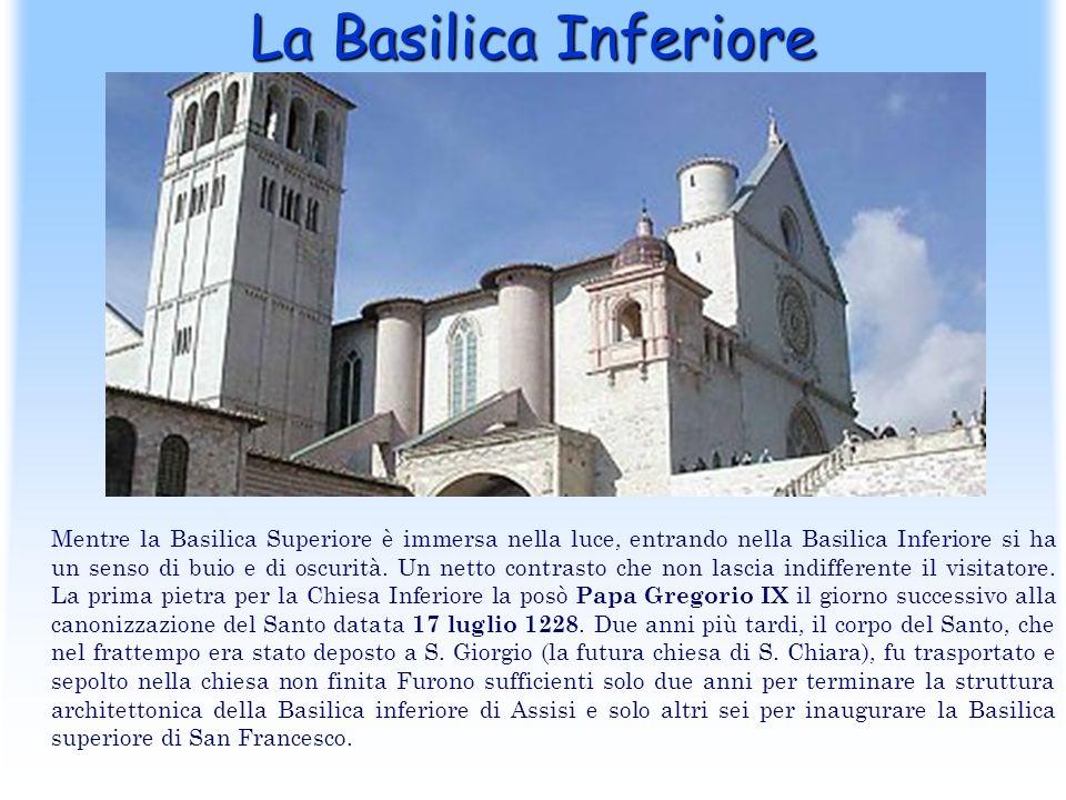 La Basilica Inferiore Mentre la Basilica Superiore è immersa nella luce, entrando nella Basilica Inferiore si ha un senso di buio e di oscurità. Un ne
