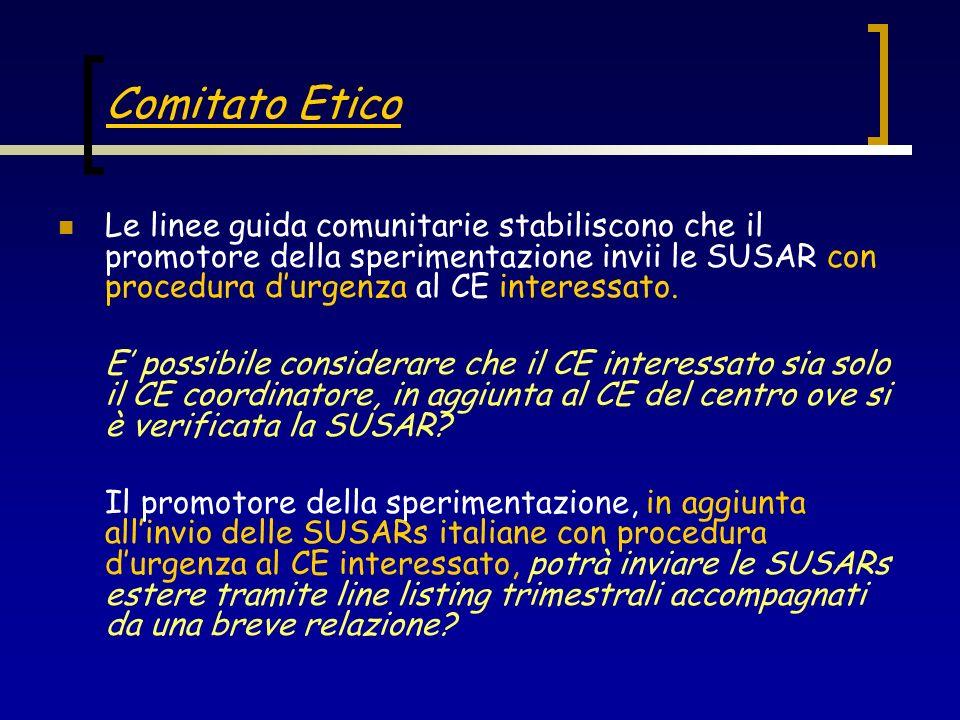 Le linee guida comunitarie stabiliscono che il promotore della sperimentazione invii le SUSAR con procedura durgenza al CE interessato. E possibile co