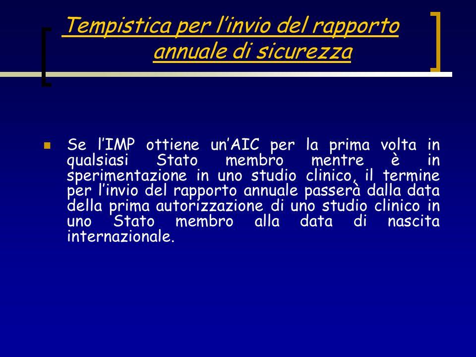 Se lIMP ottiene unAIC per la prima volta in qualsiasi Stato membro mentre è in sperimentazione in uno studio clinico, il termine per linvio del rappor