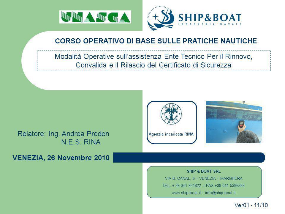 Ver01 - 11/10 VENEZIA, 26 Novembre 2010 Modalità Operative sullassistenza Ente Tecnico Per il Rinnovo, Convalida e il Rilascio del Certificato di Sicurezza Relatore: Ing.