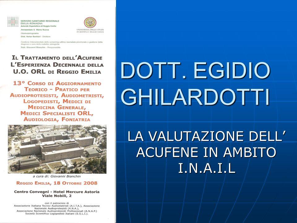 DOTT. EGIDIO GHILARDOTTI LA VALUTAZIONE DELL ACUFENE IN AMBITO I.N.A.I.L