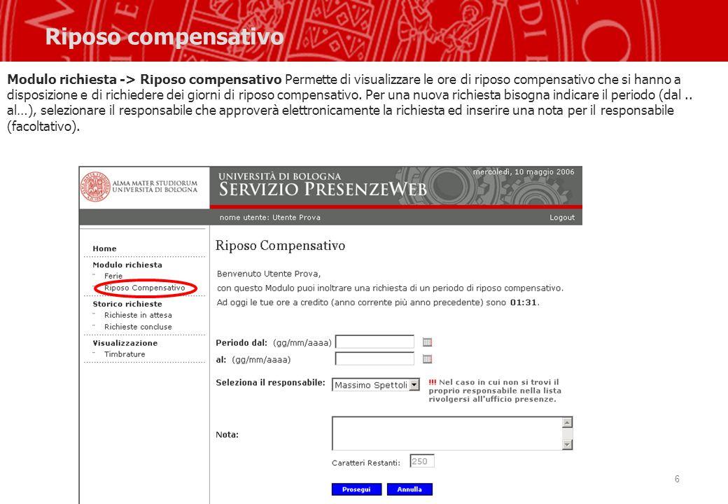 6 Riposo compensativo Modulo richiesta -> Riposo compensativo Permette di visualizzare le ore di riposo compensativo che si hanno a disposizione e di