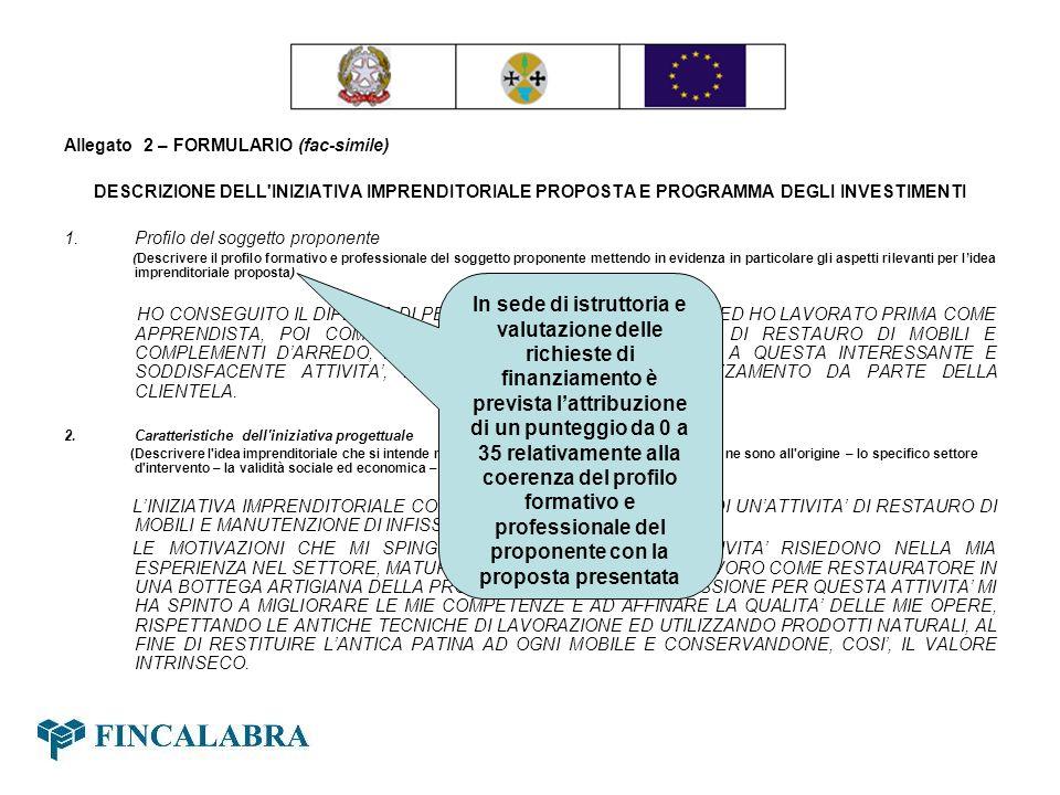 Allegato 2 – FORMULARIO (fac-simile) DESCRIZIONE DELL'INIZIATIVA IMPRENDITORIALE PROPOSTA E PROGRAMMA DEGLI INVESTIMENTI 1.Profilo del soggetto propon