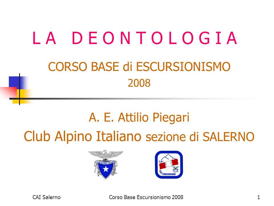 CAI SalernoCorso Base Escursionismo 20081 L A D E O N T O L O G I A CORSO BASE di ESCURSIONISMO 2008 A. E. Attilio Piegari Club Alpino Italiano sezion
