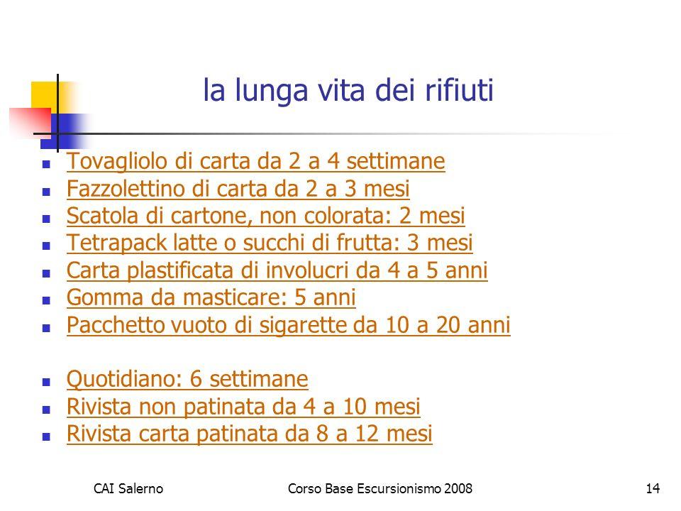 CAI SalernoCorso Base Escursionismo 200814 la lunga vita dei rifiuti Tovagliolo di carta da 2 a 4 settimane Fazzolettino di carta da 2 a 3 mesi Scatol