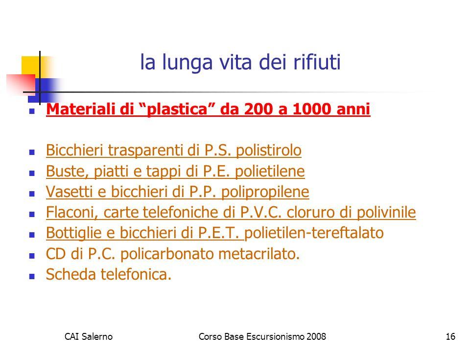 CAI SalernoCorso Base Escursionismo 200816 la lunga vita dei rifiuti Materiali di plastica da 200 a 1000 anni Bicchieri trasparenti di P.S. polistirol