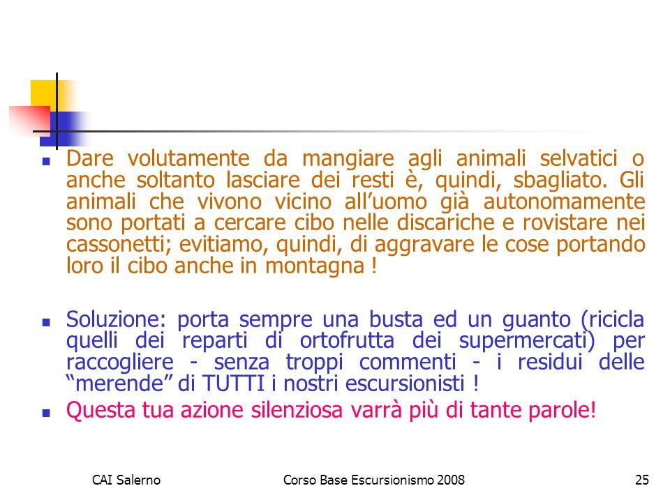 CAI SalernoCorso Base Escursionismo 200825 Dare volutamente da mangiare agli animali selvatici o anche soltanto lasciare dei resti è, quindi, sbagliat