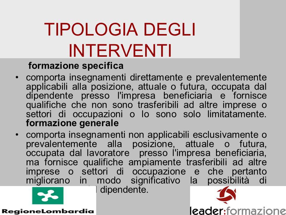 TIPOLOGIA DEGLI INTERVENTI formazione specifica comporta insegnamenti direttamente e prevalentemente applicabili alla posizione, attuale o futura, occ