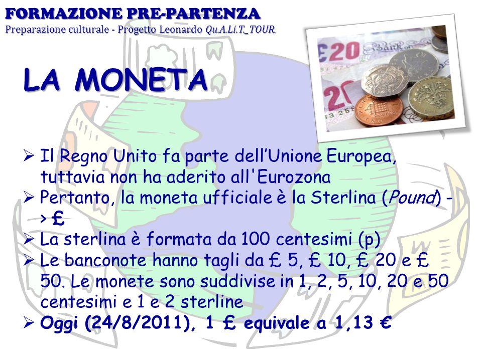 Il Regno Unito fa parte dellUnione Europea, tuttavia non ha aderito all'Eurozona Pertanto, la moneta ufficiale è la Sterlina (Pound) - > £ La sterlina