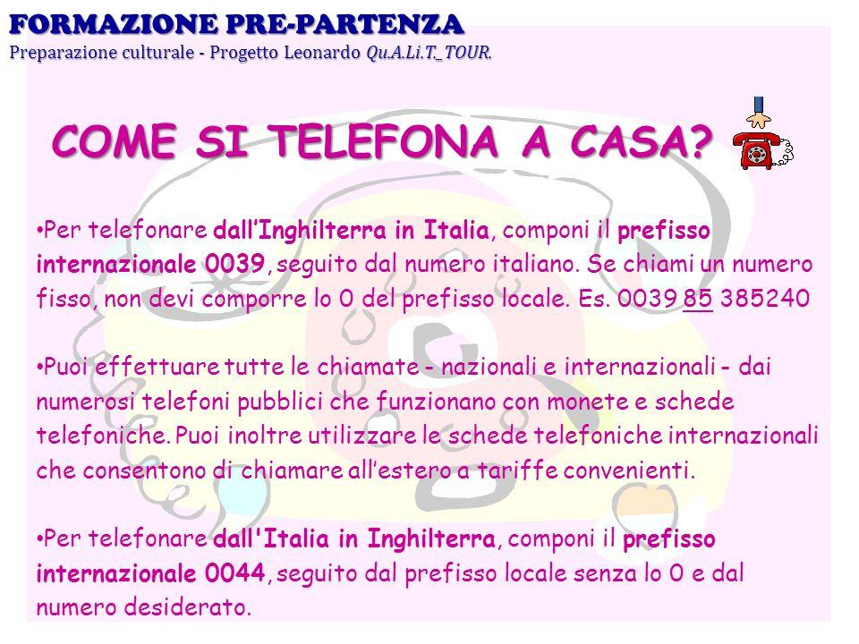 Per telefonare dallInghilterra in Italia, componi il prefisso internazionale 0039, seguito dal numero italiano. Se chiami un numero fisso, non devi co