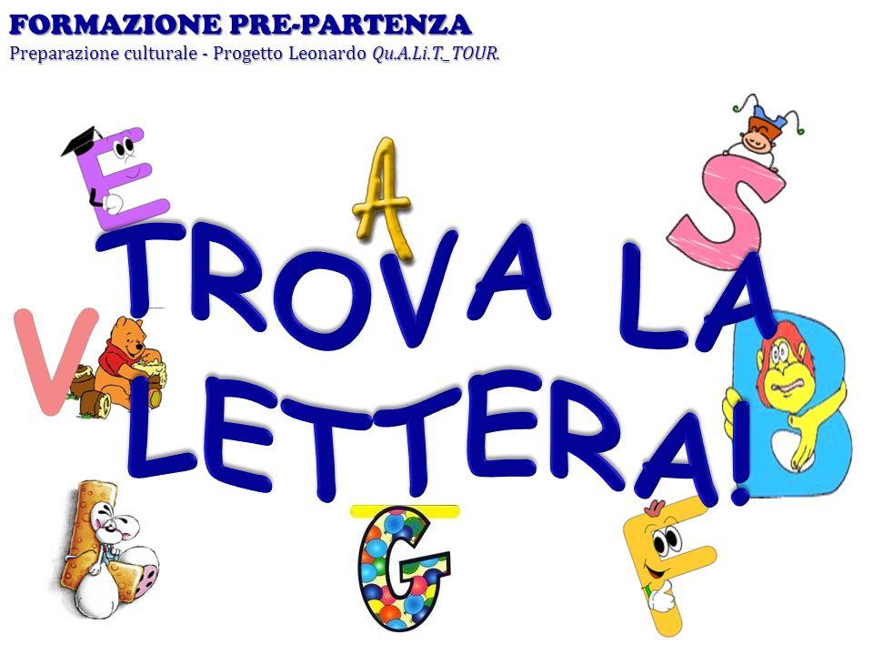 FORMAZIONE PRE-PARTENZA Preparazione culturale - Progetto Leonardo Qu.A.Li.T._TOUR.