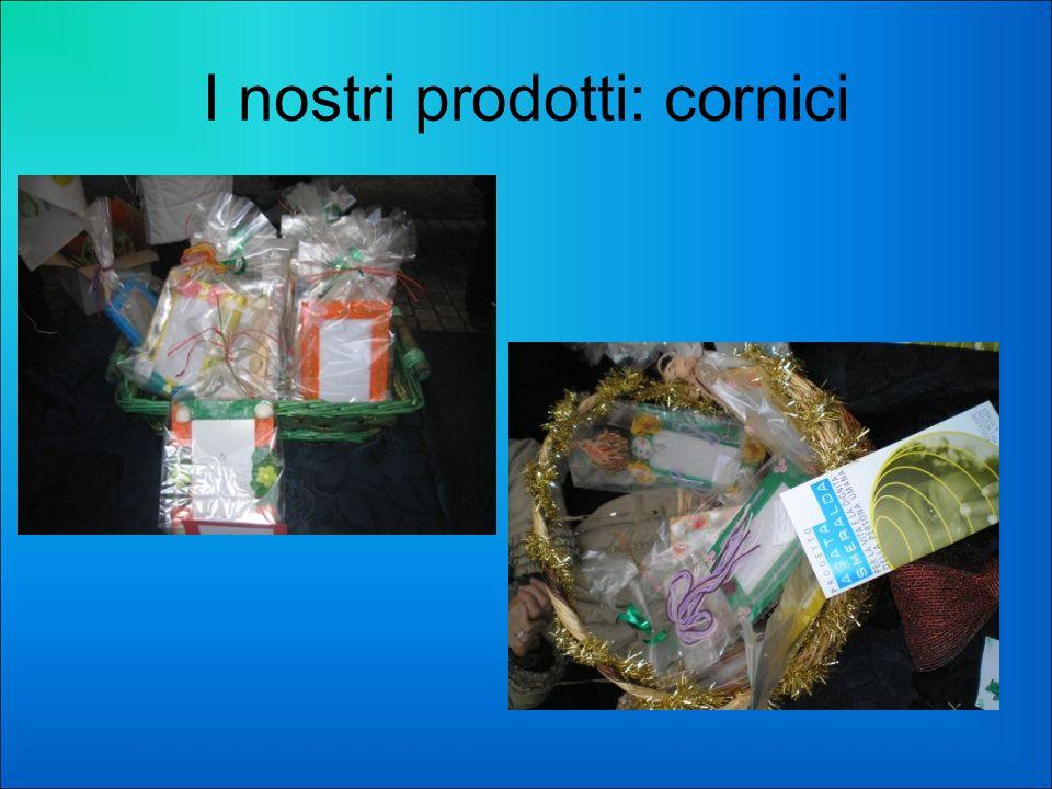 I nostri prodotti: cornici