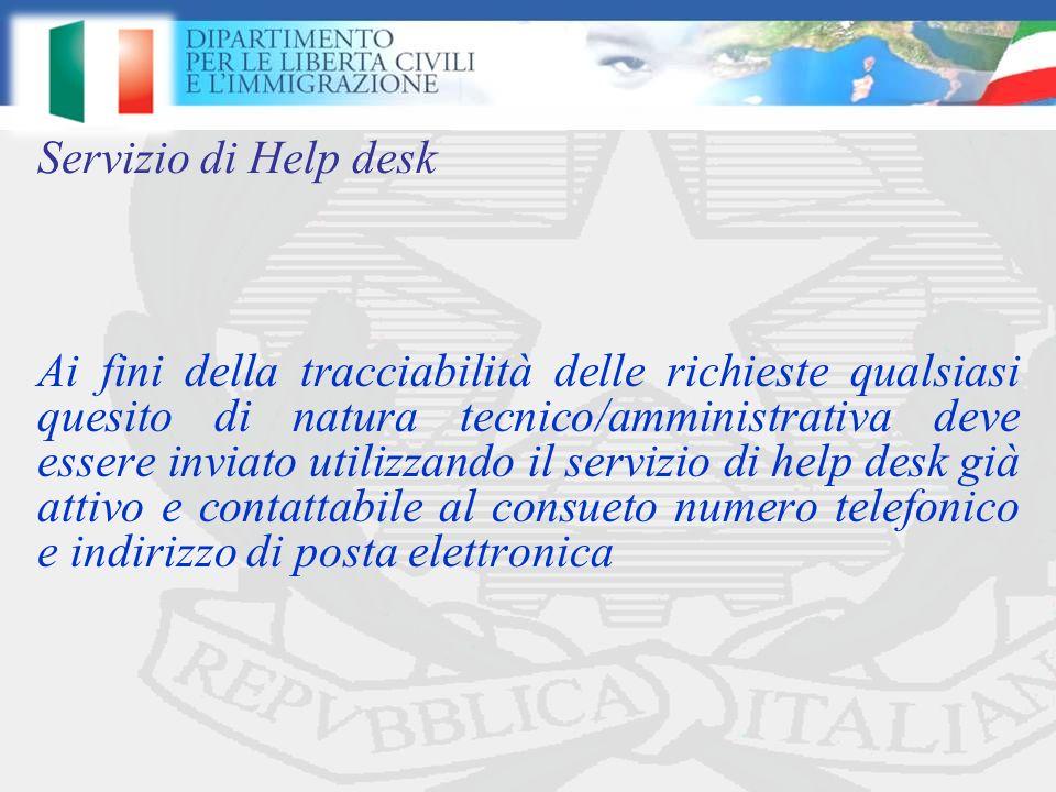 Ai fini della tracciabilità delle richieste qualsiasi quesito di natura tecnico/amministrativa deve essere inviato utilizzando il servizio di help desk già attivo e contattabile al consueto numero telefonico e indirizzo di posta elettronica Servizio di Help desk