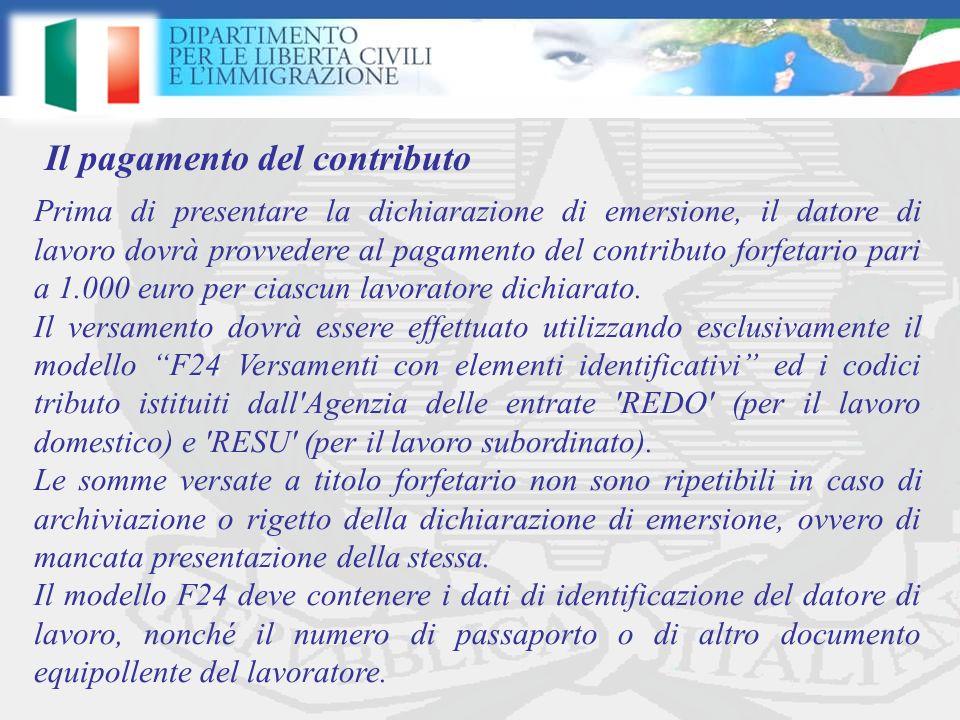 Prima di presentare la dichiarazione di emersione, il datore di lavoro dovrà provvedere al pagamento del contributo forfetario pari a 1.000 euro per ciascun lavoratore dichiarato.