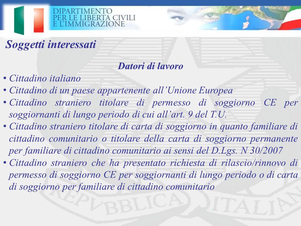 Datori di lavoro Cittadino italiano Cittadino di un paese appartenente allUnione Europea Cittadino straniero titolare di permesso di soggiorno CE per soggiornanti di lungo periodo di cui allart.