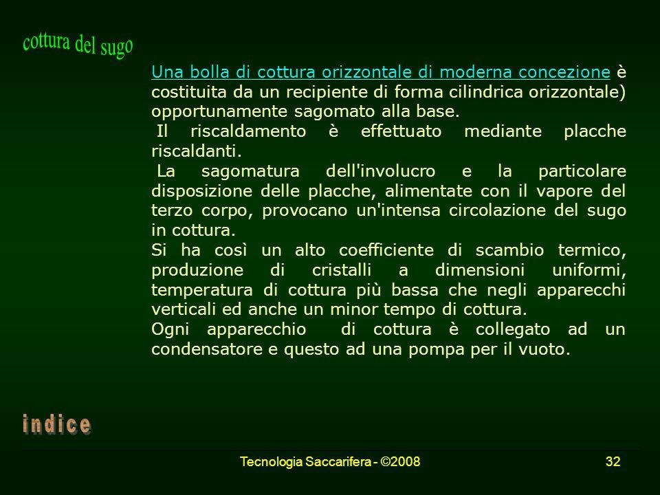 Tecnologia Saccarifera - ©200832 Una bolla di cottura orizzontale di moderna concezione è costituita da un recipiente di forma cilindrica orizzontale)