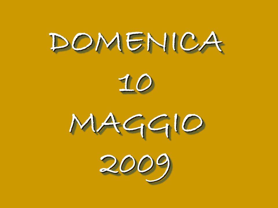 DOMENICA10MAGGIO2009DOMENICA10MAGGIO2009