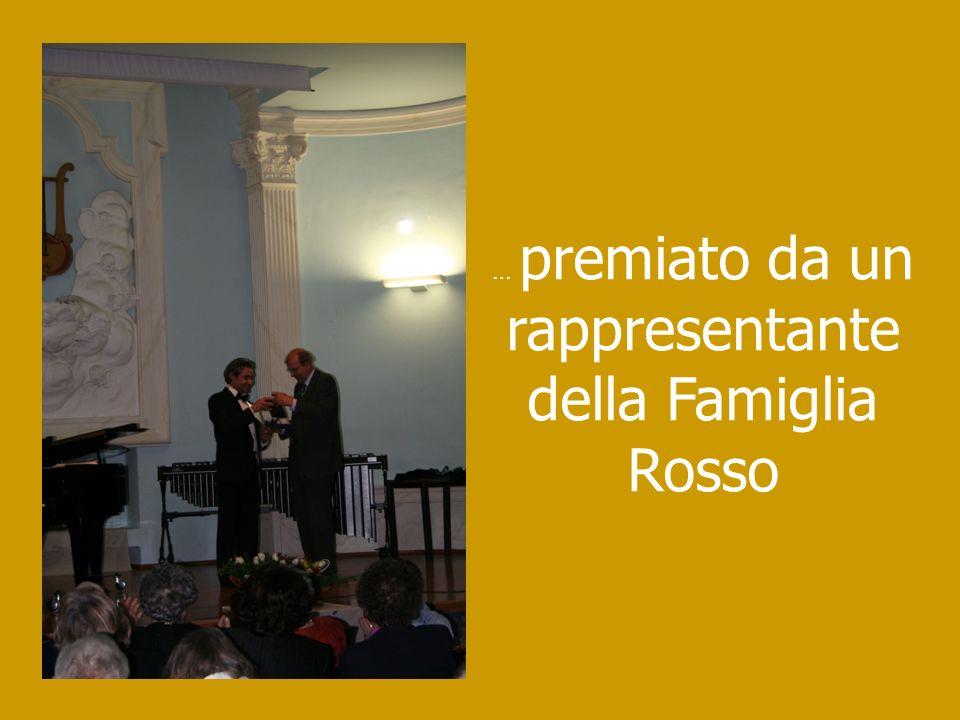 … premiato da un rappresentante della Famiglia Rosso