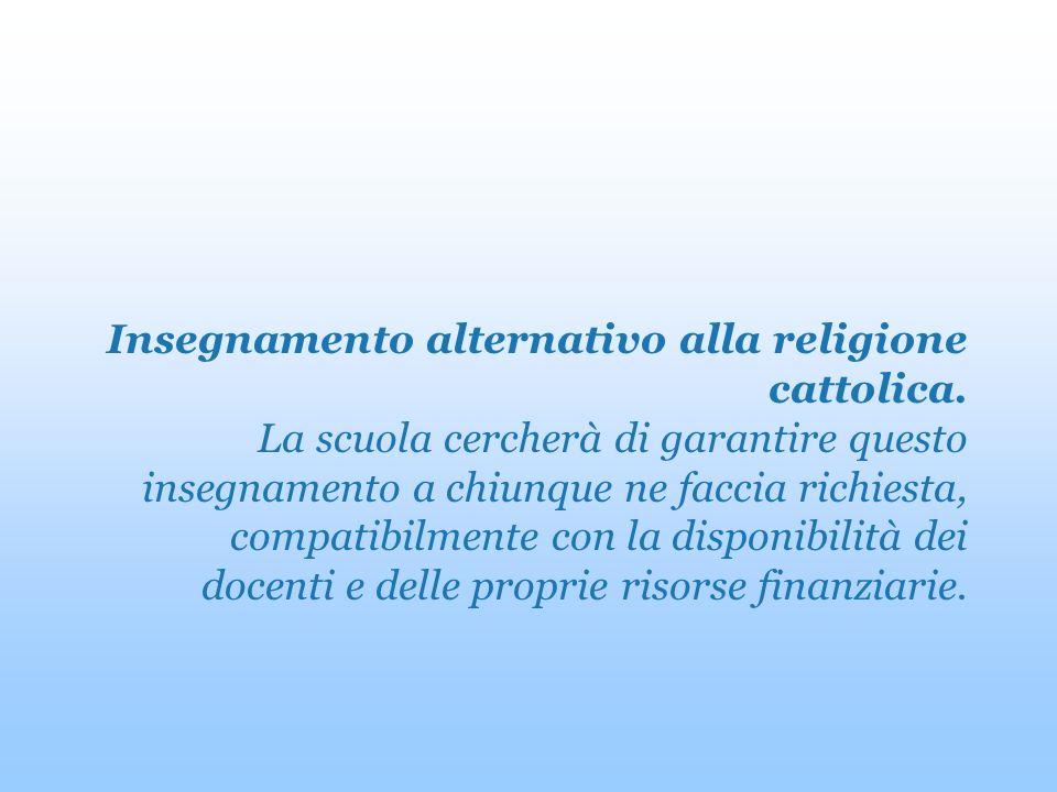 Insegnamento alternativo alla religione cattolica.