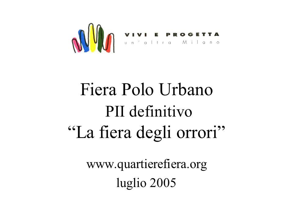 Fiera Polo Urbano PII definitivo La fiera degli orrori www.quartierefiera.org luglio 2005