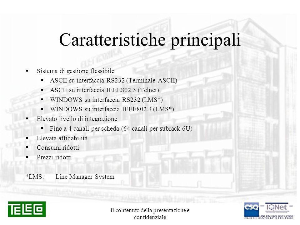 Il contenuto della presentazione è confidenziale Caratteristiche principali Sistema di gestione flessibile ASCII su interfaccia RS232 (Terminale ASCII