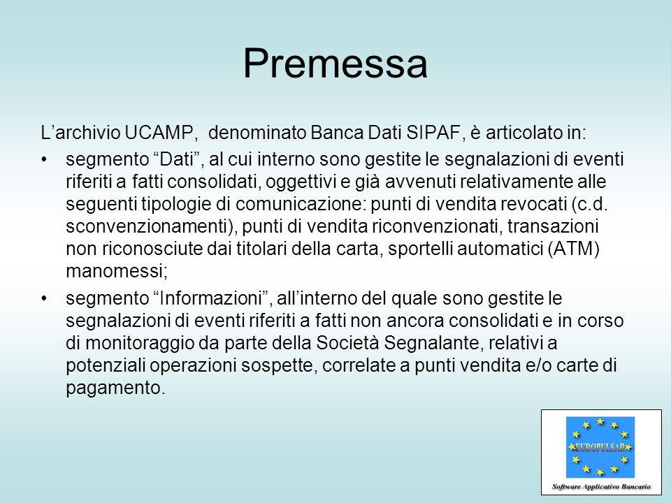 Premessa Larchivio UCAMP, denominato Banca Dati SIPAF, è articolato in: segmento Dati, al cui interno sono gestite le segnalazioni di eventi riferiti