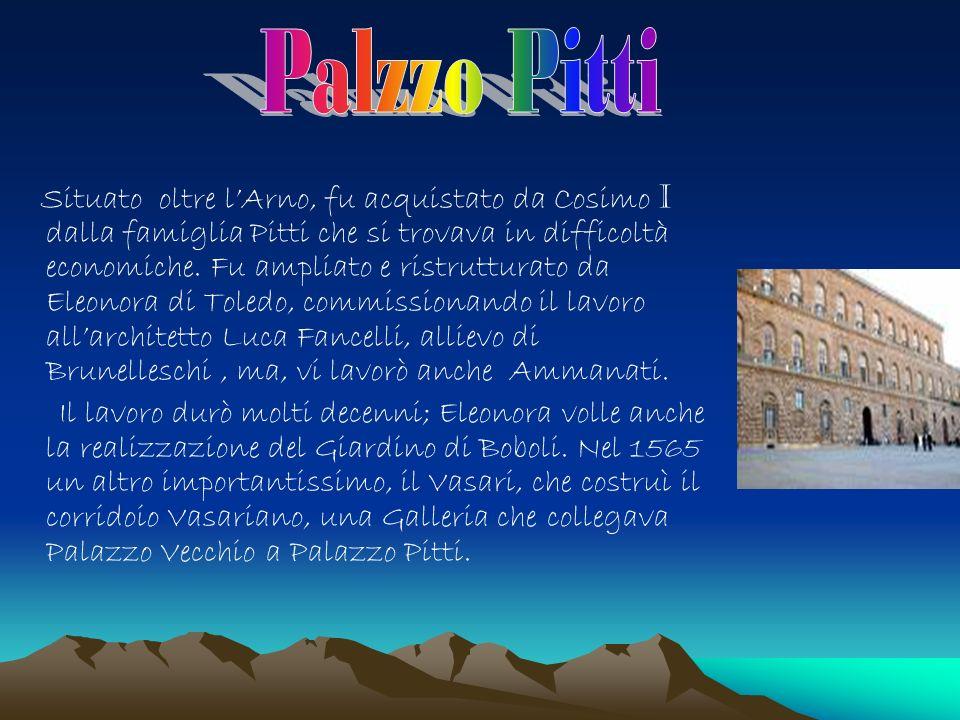 Situato oltre lArno, fu acquistato da Cosimo I dalla famiglia Pitti che si trovava in difficoltà economiche.
