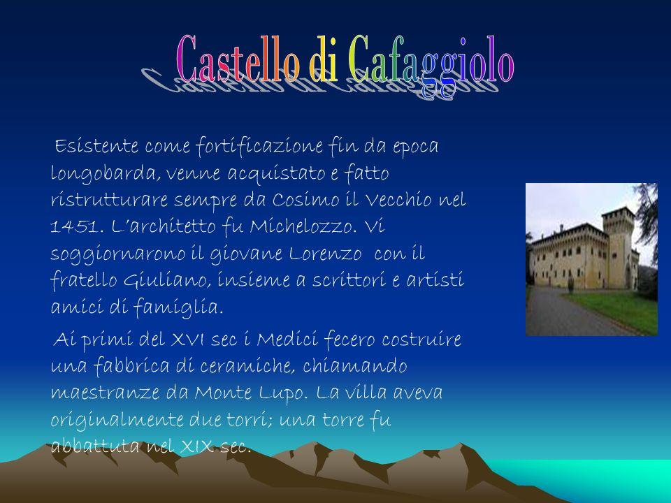 Esistente come fortificazione fin da epoca longobarda, venne acquistato e fatto ristrutturare sempre da Cosimo il Vecchio nel 1451.