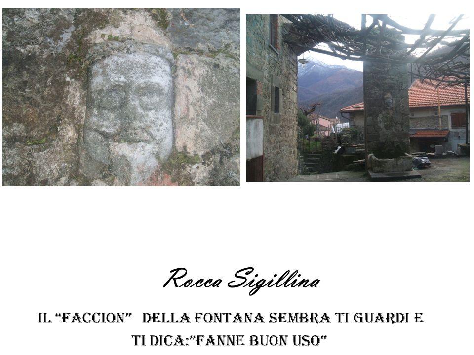 Rocca Sigillina il faccion della fontana sembra ti guardi e ti dica:fanne buon uso