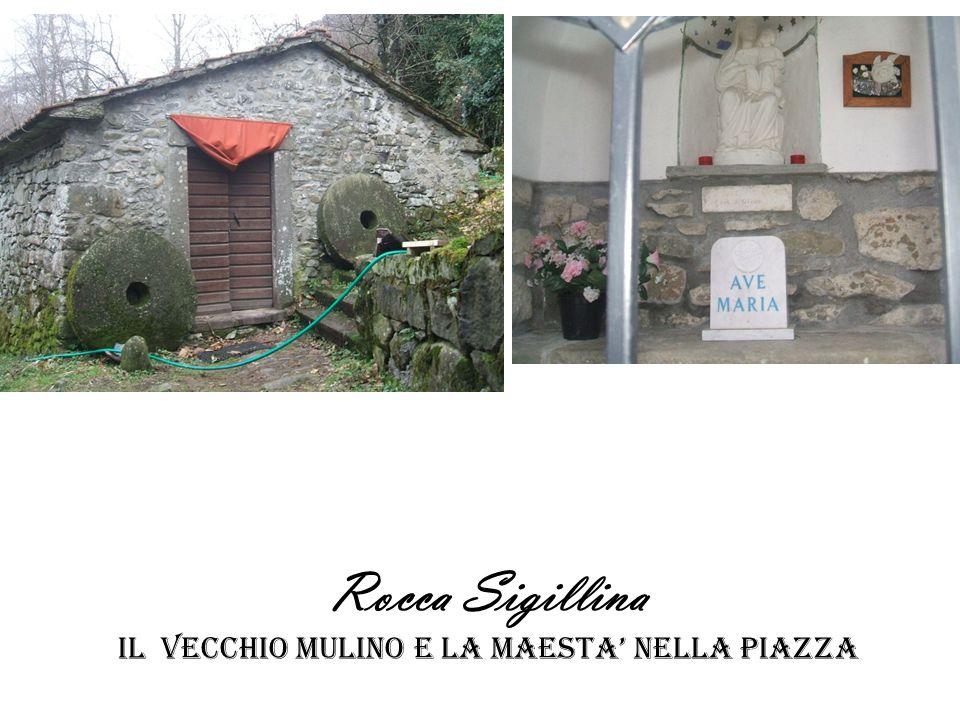 Rocca Sigillina il vecchio mulino e la maesta nella piazza