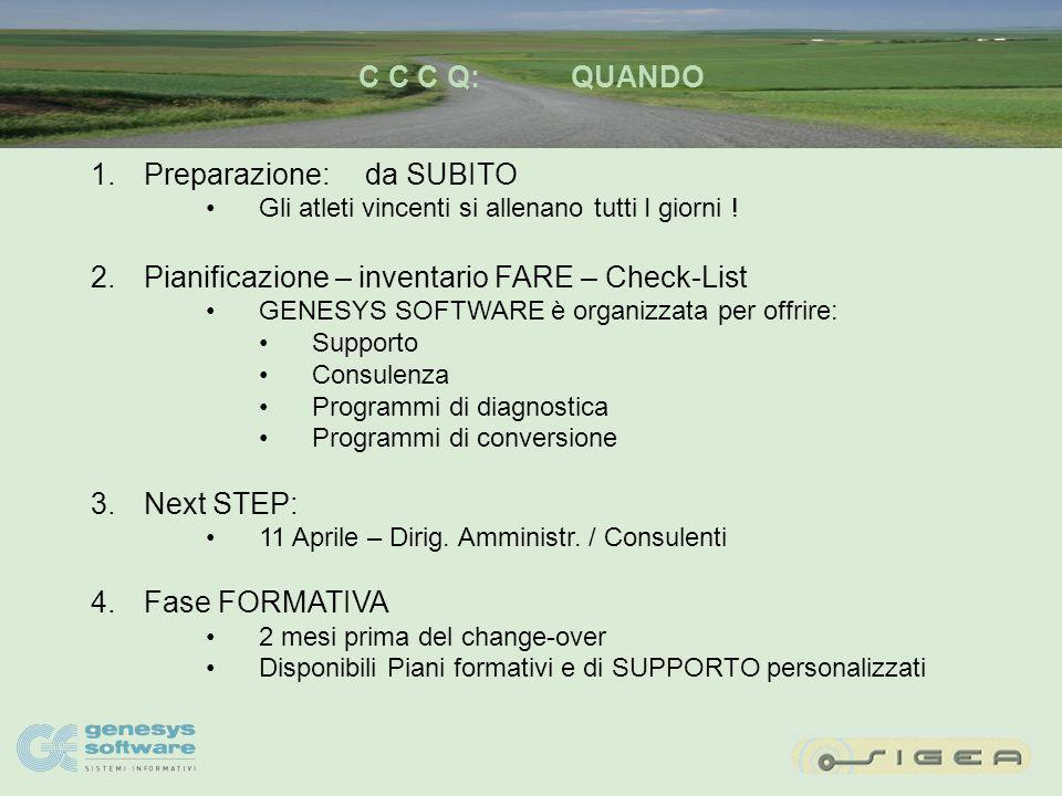 C C C Q:CHI 1.Decide CAMBIAMENTI 2.LISTINI in EURO: Responsabile politiche commerciali SIGEA 3.Emissione FATTURE CALCOLATE in EURO Rapporti CLIENTI /