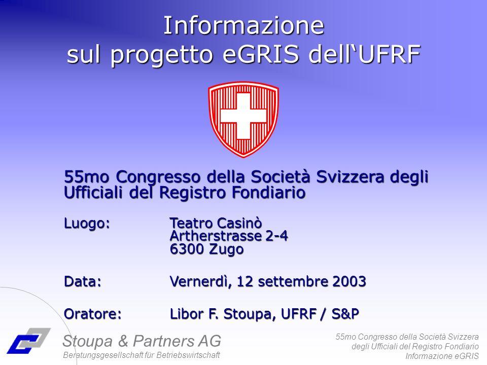 55mo Congresso della Società Svizzera degli Ufficiali del Registro Fondiario Informazione eGRIS Stoupa & Partners AG Beratungsgesellschaft für Betrieb