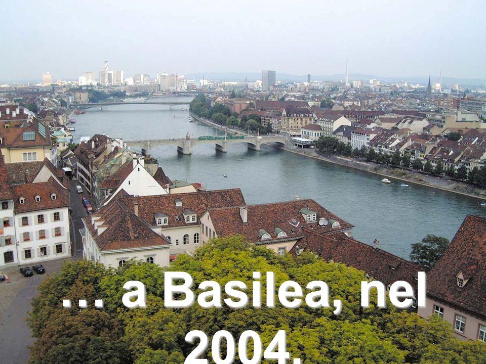 … a Basilea, nel 2004.