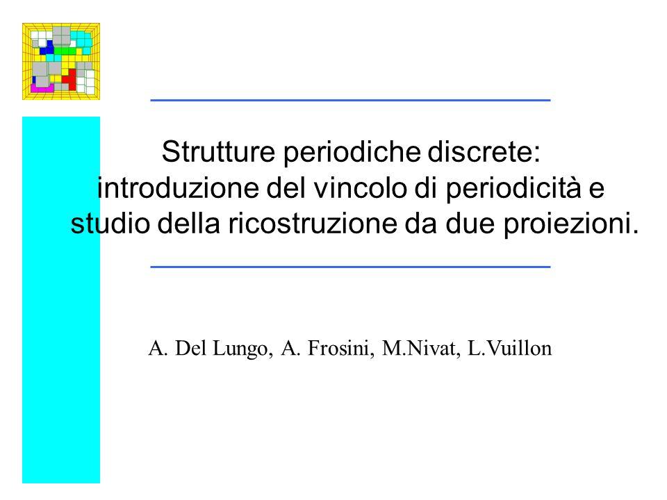 Strutture periodiche discrete: introduzione del vincolo di periodicità e studio della ricostruzione da due proiezioni.