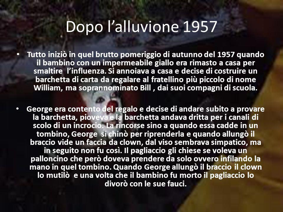 Dopo lalluvione 1957 Tutto iniziò in quel brutto pomeriggio di autunno del 1957 quando il bambino con un impermeabile giallo era rimasto a casa per smaltire linfluenza.