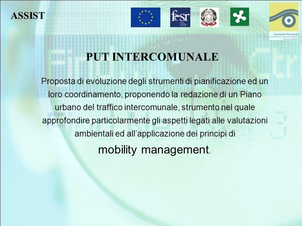 PUT INTERCOMUNALE Proposta di evoluzione degli strumenti di pianificazione ed un loro coordinamento, proponendo la redazione di un Piano urbano del tr
