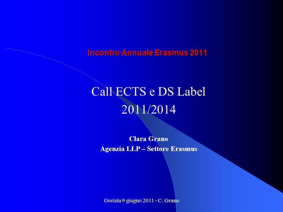 Gorizia 9 giugno 2011 - C. Grano Incontro Annuale Erasmus 2011 Call ECTS e DS Label 2011/2014 Clara Grano Agenzia LLP – Settore Erasmus