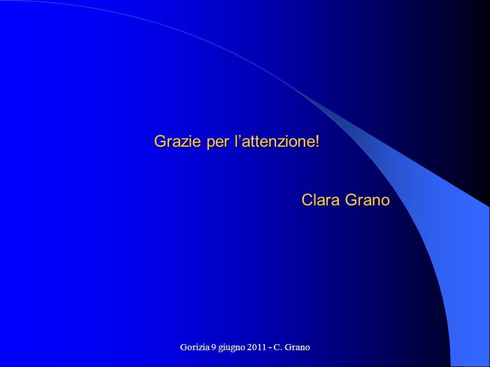Grazie per lattenzione! Clara Grano