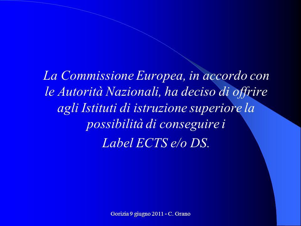 Gorizia 9 giugno 2011 - C. Grano La Commissione Europea, in accordo con le Autorità Nazionali, ha deciso di offrire agli Istituti di istruzione superi
