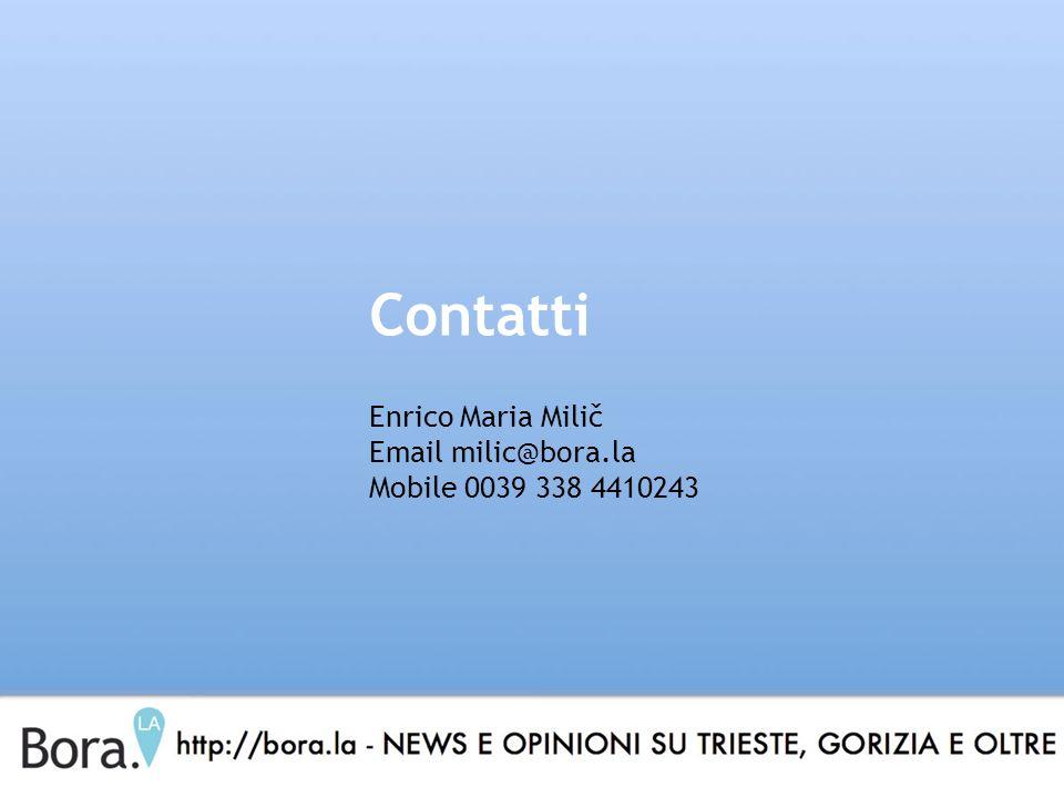 Contatti Enrico Maria Milič Email milic@bora.la Mobile 0039 338 4410243