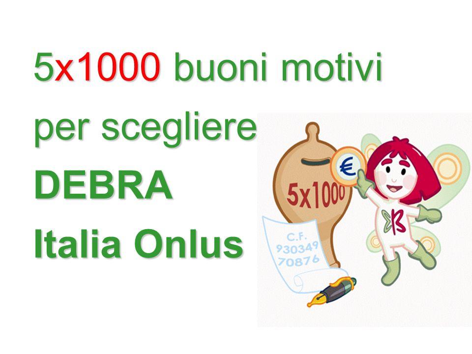 5x1000 buoni motivi per scegliere DEBRA Italia Onlus