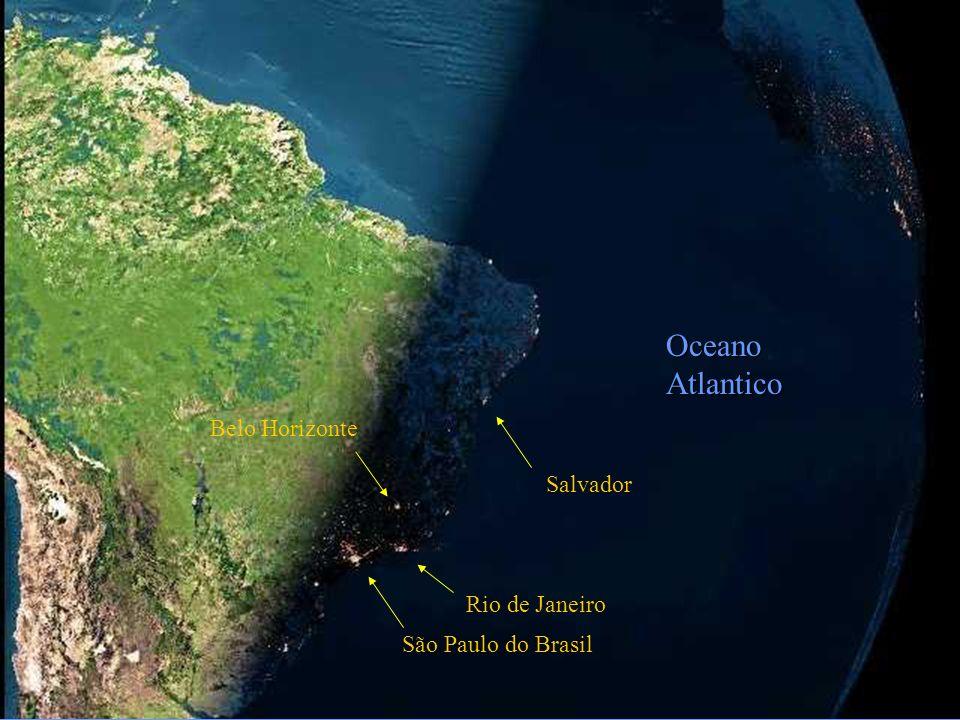Oceano Atlantico Salvador Rio de Janeiro São Paulo do Brasil Belo Horizonte
