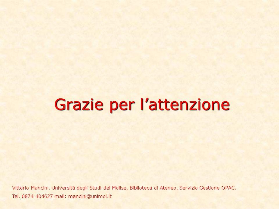 Grazie per lattenzione Vittorio Mancini.