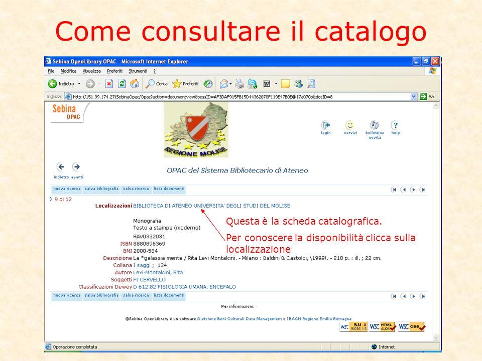 Come consultare il catalogo Questa è la scheda catalografica.