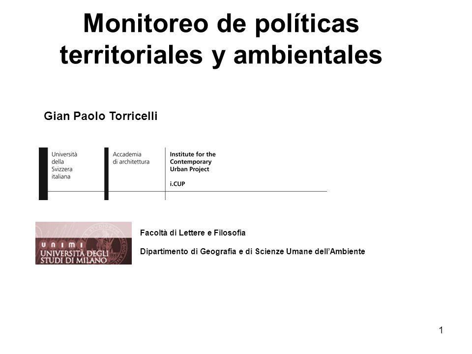 1 Gian Paolo Torricelli Facoltà di Lettere e Filosofia Dipartimento di Geografia e di Scienze Umane dellAmbiente Monitoreo de políticas territoriales y ambientales