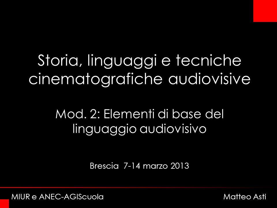Brescia 7-14 marzo 2013 Storia, linguaggi e tecniche cinematografiche audiovisive Mod.
