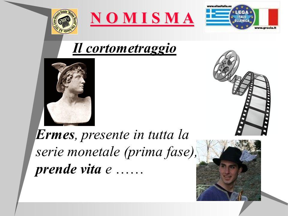 Il cortometraggio Ermes, presente in tutta la serie monetale (prima fase), prende vita e …… N O M I S M A