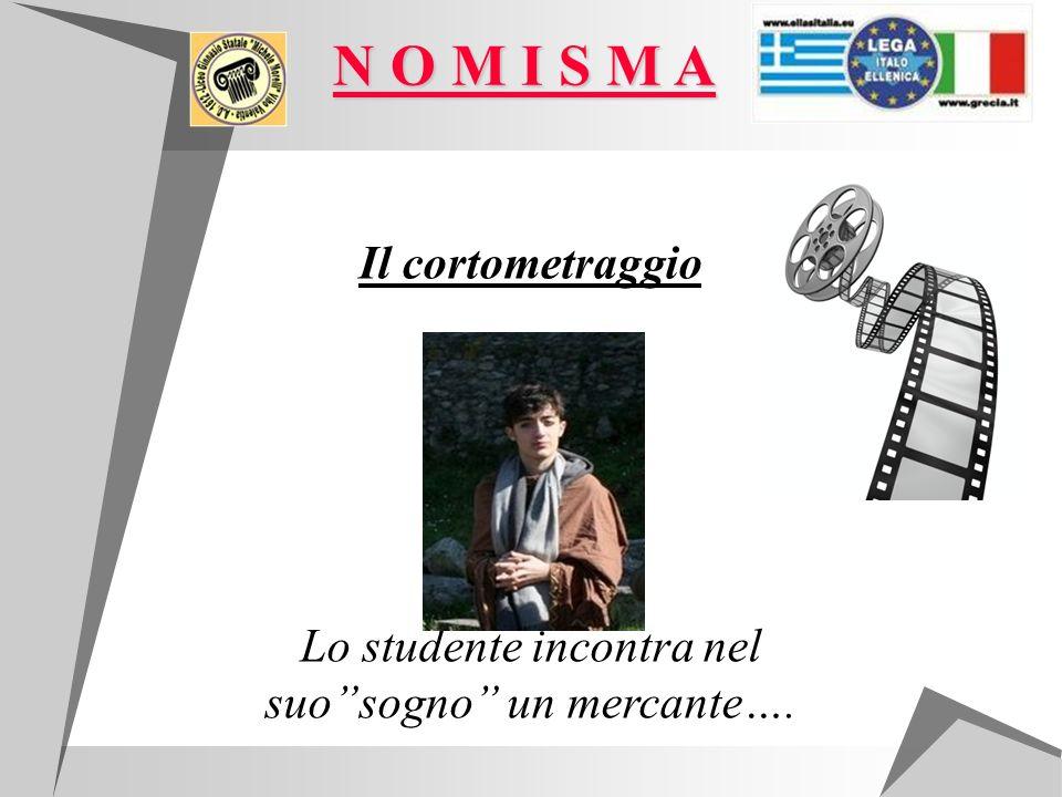 Il cortometraggio Lo studente incontra nel suosogno un mercante…. N O M I S M A